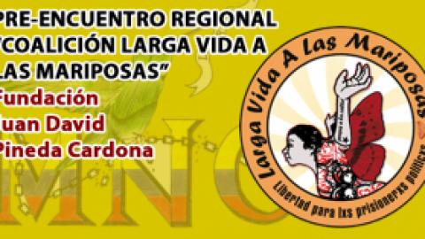 """CONVOCATORIA AL PRE-ENCUENTRO REGIONAL PREPARATORIO AL II ENCUENTRO NACIONAL DE LA """"COALICIÓN LARGA VIDA A LAS MARIPOSAS"""""""