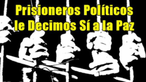 Prisioneros Políticos le Decimos Sí a la Paz