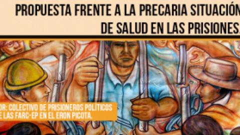 PROPUESTA FRENTE A LA PRECARIA SITUACIÓN DE SALUD EN LAS PRISIONES.