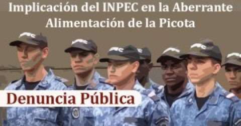 Aberrante La Alimentación en Picota-Denuncia Pública