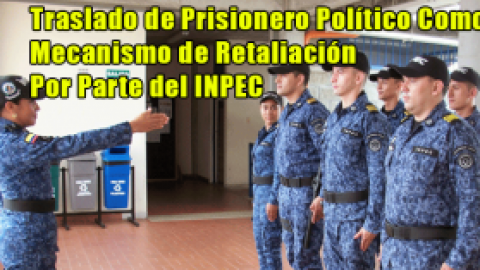 Traslado de Prisionero Político Como Mecanismo de Retaliación
