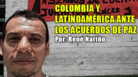 Colombia y Latinoamérica Ante los Acuerdos de Paz