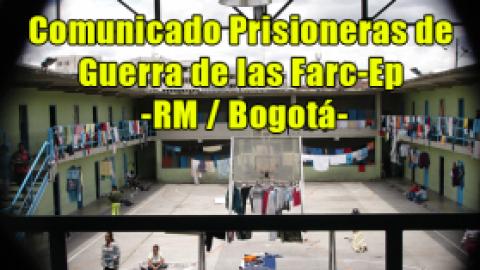 Comunicado Prisioneras de Guerra de las Farc-Ep / RM-Bogotá
