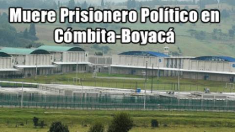 Muere Prisionero Político en Cómbita-Boyacá
