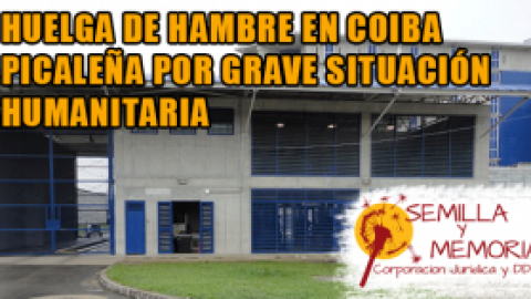 HUELGA DE HAMBRE EN COIBA PICALEÑA POR GRAVE SITUACIÓN HUMANITARIA