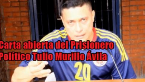 Carta abierta del Prisionero Político Tulio Murillo Ávila