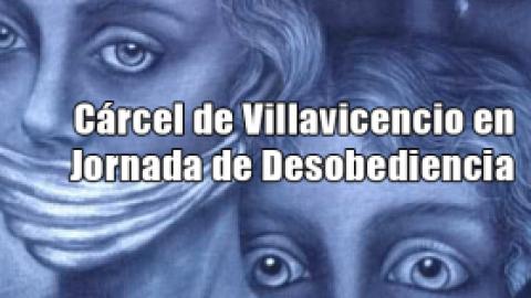 Cárcel de Villavicencio en Jornada de Desobediencia