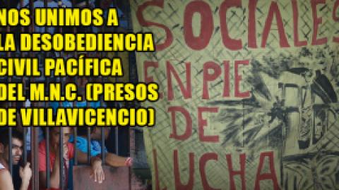 NOS UNIMOS A LA DESOBEDIENCIA CIVIL PACÍFICA DEL M.N.C. (PRESOS DE VILLAVICENCIO)