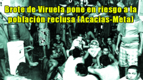 Brote de Viruela pone en riesgo a la población reclusa (Acacias-Meta)