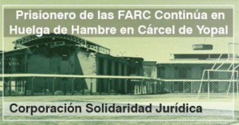 Prisionero de las FARC Continúa en Huelga de Hambre en Cárcel de Yopal