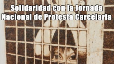 Solidaridad con la jornada nacional de protesta carcelaria