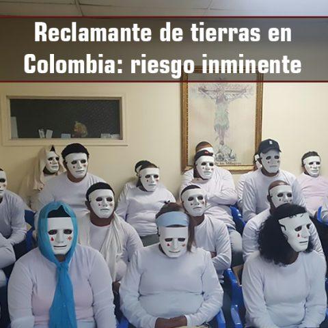 Reclamante de tierras en Colombia: riesgo inminente